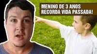 Assunto Super Interessante: Menino de 3 anos Recorda Vida Passada e Identifica...