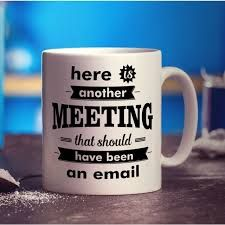 Image Result For I Survived Another Meeting That Should Ve Been An