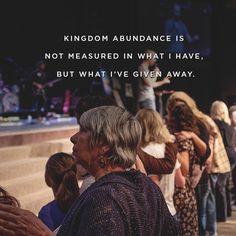 Kingdom abundance what I give away Bethel Redding, Bethel School, Bethel Worship, 1st Peter 2, Roman 1, Thank You Jesus, World Problems, Jesus Loves Me, Encouragement Quotes