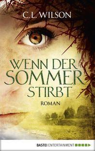 """iTunes – Bücher – """"Wenn der Sommer stirbt"""" von C.L. Wilson .... schöner Abschluss ...."""
