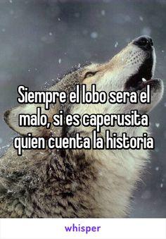 Siempre el lobo sera el malo, si es caperusita quien cuenta la historia