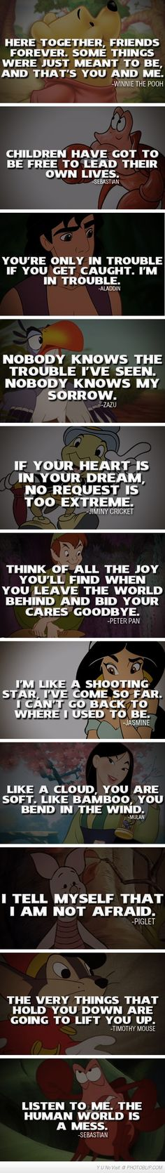 Disney Quote Compilation.I read these in the voices of the characters. And I quite like the last one.