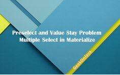 [Resolved] Preselect and Value Stay Problem in Multiple Select in Materialize