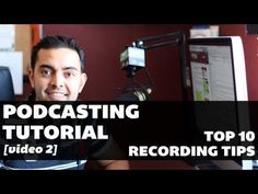Podcasting Tutorial - Video 2: My Top 10 Recording Tips >  Published on Oct 9, 2012    http://www.smartpassiveincome.com - This is the second video in a series of videos I'm creating to help you get your podcast up and running.    In this video, I'm giving you my top 10 tips for recording so you can have a stellar show with great sound quality.