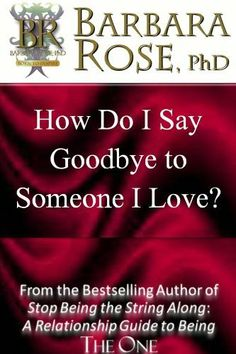 How Do I Say Goodbye to Someone I Love? (BEST Answer) by BARBARA ROSE. $3.54. Publisher: ROSE GROUP (February 29, 2012). 9 pages