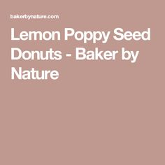 Lemon Poppy Seed Donuts - Baker by Nature
