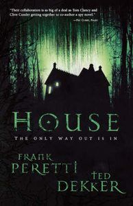 House by Ted Dekker and Frank Peretti  Suspense/Thriller (Christian)