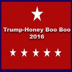 Trump-Honey boo Boo for President - #tee aufbewahrung #hoodie sweatshirts. ORDER NOW => https://www.sunfrog.com/Political/Trump-Honey-boo-Boo-for-President.html?68278