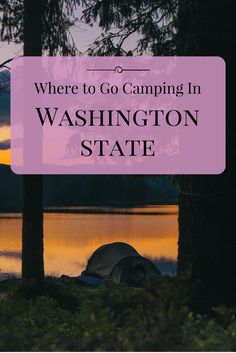 There's so many amazing places to camp in Washington, but here are some of the…