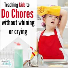How to teach your kids to do chores without whining and crying