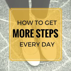 How to Get More Steps Every Day