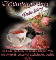 Love Images, Good Morning, Kitchen Decor, Messages, Good Day, Fotografia, Polish, Do Your Thing, Photo Illustration