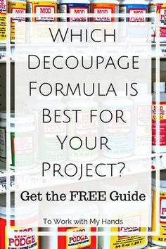 How To Choose The Best Decoupage Glue For Your Project - Once Upon A Time Decoupage Glue Wasdecoupage Glue It Was Pretty Simple But Times Have Changed Friend Now Theres A Whole Family Of Different Formulas To Choose From Each Designed F