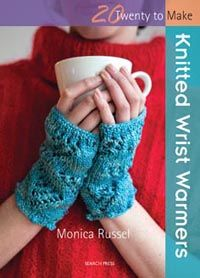 Twenty to Make: Knitted Wrist Warmers by Monica Russel  http://www.searchpress.com/book/9781844489756/knitted-wrist-warmers