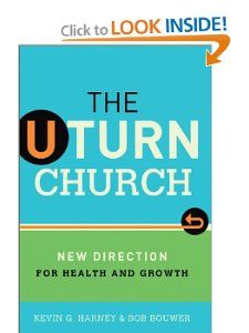 U-Turn Church, The: New Direction for Health and Growth: Kevin G. Harney, Bob Bouwer: