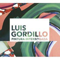 Luis Gordillo : pintura interrogada : [exposiçao] / [textos, David Barro, Bernardo Pinto de Almeida]