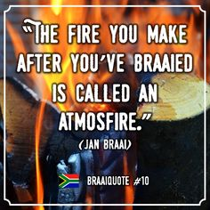 Eééééén... we hebben weer een braaiquote! Braaien met houtskool of briketten is hartstikke praktisch en nog snel ook. Maar met hout creëer je sfeer! Volg ons voor nog meer leuke quotes, recepten, producten enz. die met de Zuid-Afrikaanse braai te maken hebben. Bezoek onze webshop of volg ons op social media voor mooie braai-producten, recepten, tips en meer: www.onsgaanbraai.nl // facebook.com/onsgaanbraai // twitter.com/onsgaanbraai // instagram.com/onsgaanbraai Africa Quotes, Afrikaanse Quotes, Hearth, South Africa, Decoupage, Funny Quotes, Camping, Words, Ideas