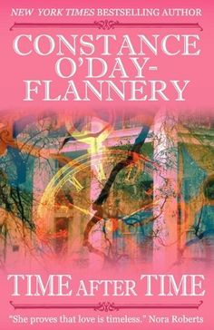 Time After Time by Constance ODay-Flannery- I have actually read this one before, but now I have a bunch of her other books on my wish list
