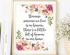 Because someone we love is in heaven, memorial sign, remembrance gifts, In memory of sympathy, condolence print, floral, heaven in our home