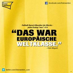 """Fußball-Spruch Klassiker der Woche - jeden Freitag """"neu"""". #13 #FSKdW - """"Das war europäische Weltklasse."""" - Felix Magath #Interwetten"""