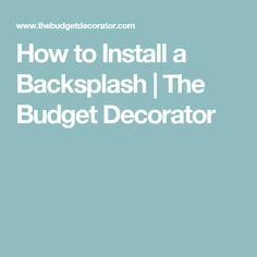 How to Install a Backsplash | The Budget Decorator