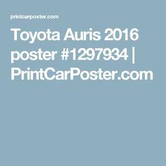 Toyota Auris 2016 poster #1297934 | PrintCarPoster.com