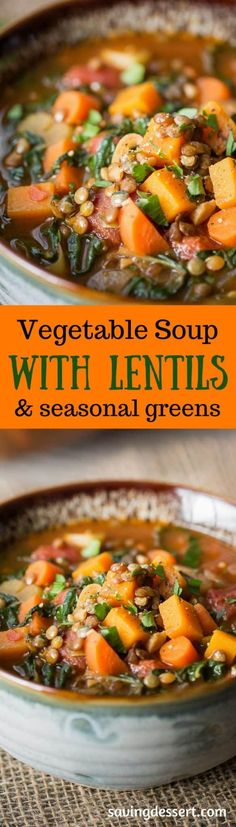 Vegetable Soup with Lentils & Seasonal Greens - A hearty rustic soup with vegetables simmered in a rich flavorful broth with wilted seasonal greens & lentils www.savingdessert.com