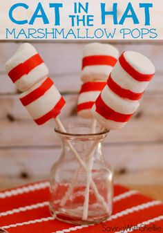 Cat in the Hat Marshmallow Pops! Quick, easy and just in time for Dr. Seuss's Birthday!