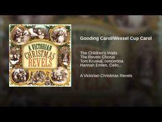 Gooding Carol/Wessel Cup Carol - YouTube