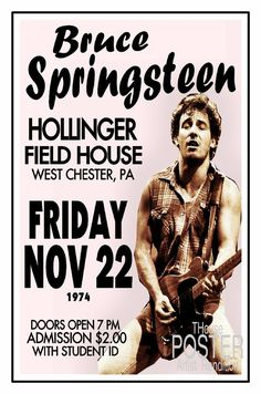 BRUCE SPRINGSTEEN 1974 HOLLINGER FIELD HOUSE West Chester PA Poster THouse 2017