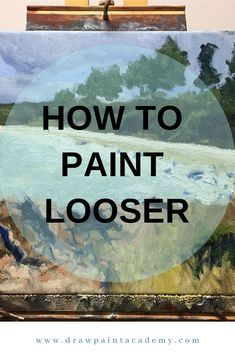 How to Paint Looser and More Relaxed. When I ask readers what they are struggling with most in painting, one of the most common replies is a struggle to paint looser and more relaxed. Many artists, including myself, want our paintings to look effortless, as if our paint flowed onto the canvas without hesitation. In this post I will go over some tips for painting looser and more relaxed. #drawpaintacademy