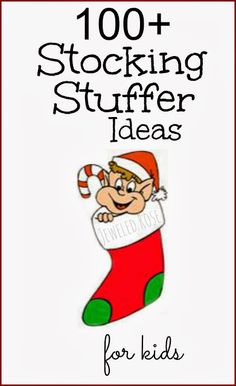 Over 100 stocking suffer ideas for kids.  So many great ideas and things I never thought of!