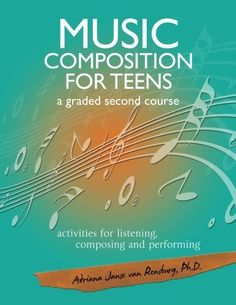 Music Composition for Teens - a graded second course: activities for listening, composing and performing (Volume Activities For Teens, Music Class, Teaching Music, Book Review, Book Worms, Middle School, My Books, Composition, This Book