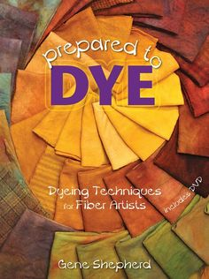 Prepared to Dye : Dyeing Techniques for Fiber Artists by Gene Shepherd Paperback) for sale online Fabric Yarn, How To Dye Fabric, Dyeing Fabric, Dyeing Yarn, Shibori, Textiles, Natural Dye Fabric, Natural Dyeing, Penny Rugs