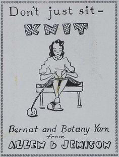 Don't just sit, knit! (Bernat and Botany Yarn ad, 1944). #vintage #knitting #1940s #WW2