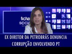 Ex diretor da Petrobrás denuncia corrupção envolvendo o PT