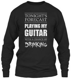 Guitar Forecast //long Tonight Playing My With A Gildan Long Sleeve Tee T-Shirt