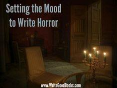 Setting the Mood to Write Horror