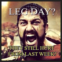 Been there. #legday