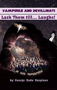 Vampires and Devillinati - Lash Them till...Laughs! by Ge... https://www.amazon.com/dp/B078HY312B/ref=cm_sw_r_pi_dp_U_x_V.QoAbWVWAPAS