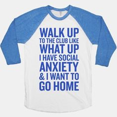 Walk Up To The Club // bahahaha thanks @Natalie Jost Ray  #anxiety #humor