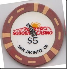 This chip is from Soboba Casino in San Jacinto, California.