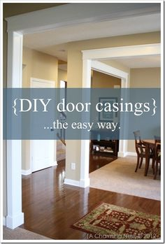 DIY door casings. beef up that cookie cutter interior! And separate rooms