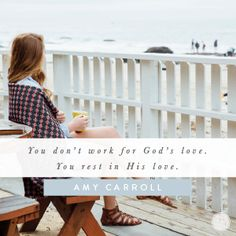 You don't work for God's love. You rest in God's love. How He Loves Us, Jesus Loves You, Todays Devotion, Christian Facebook Cover, Encouragement For Today, Proverbs 31 Ministries, Online Bible Study, Daughters Of The King, Godly Woman