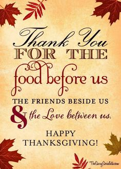 Thank you for the food before us and the friends beside us & the love between us. May you Thanksgiving be full of Love and Friendship. Hoping that you all have many things to be thankful for this Thanksgiving Thanksgiving Blessings, Thanksgiving Greetings, Thanksgiving Quotes, Thanksgiving Feast, Thanksgiving Decorations, Vintage Thanksgiving, Thanksgiving Wishes To Friends, Thanksgiving Prayers For Family, Thanksgiving Recipes