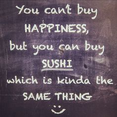 when i was a kid, Mcdonalds was my comfort food. The last few years it's sushi. Here is to past, present and future sushi commas.<-- I think you meant to say comas but I'm not entirely sure Mojito, Sushi Quotes, My Favorite Food, Favorite Quotes, Favorite Things, Quotes To Live By, Me Quotes, My Sushi, Sushi Kit