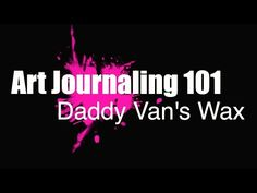 ***Art Journaling 101 - Daddy Vans - How to keep journal pages from sticking - YouTube