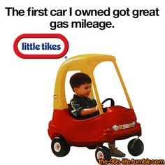 """I would """"work on"""" my cozy coupe. I'd lay underneath it with a stick in my hand and pretend I was fixing it. That's what happens when Dad works on cars, I guess.  I also remember thinking of Fred Flintstone every time I rode in it!"""