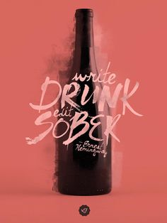 Write Drunk, Edit Sober   Visually Fresh