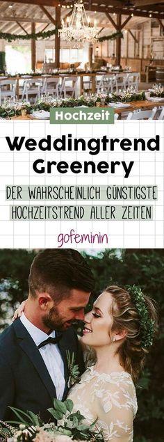 Greenery-Hochzeit: Der schönste & günstigste Hochzeitstrend aller Zeiten #greenery #greeneryhochzeit #hochzeitsdekogrün